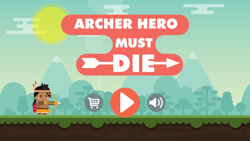 Archer Hero Must Die
