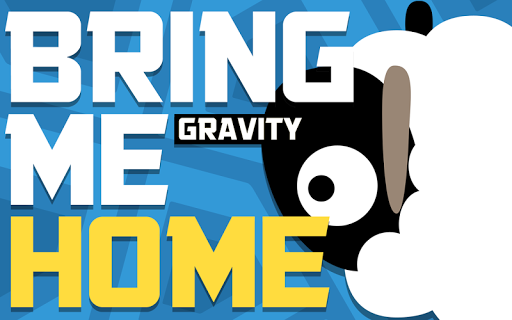 Bring me home Gravity