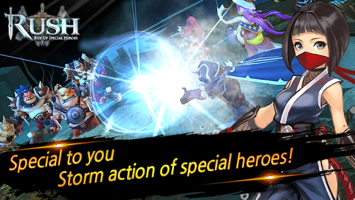 RUSH : Rise up special heroes