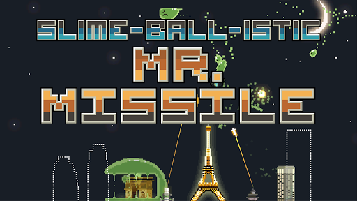Slime-Ball-istic Mr. Missile