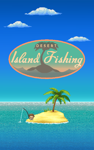 Desert Island Fishing